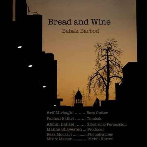 دانلود آهنگ جدید بابک باربد به نام Bread And Wine