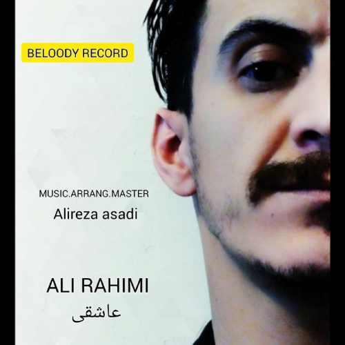 دانلود آهنگ جدید علی رحیمی به نام عاشقی