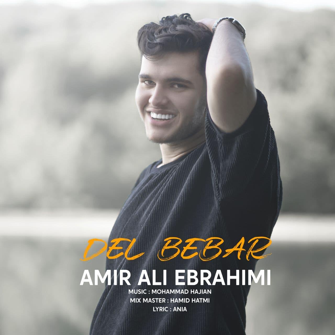 دانلود آهنگ جدید امیر علی ابراهیمی به نام دل ببر